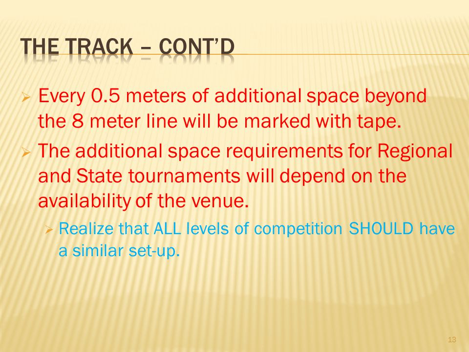 Every 0.5 meters of additional space beyond the 8 meter line will be marked with tape.