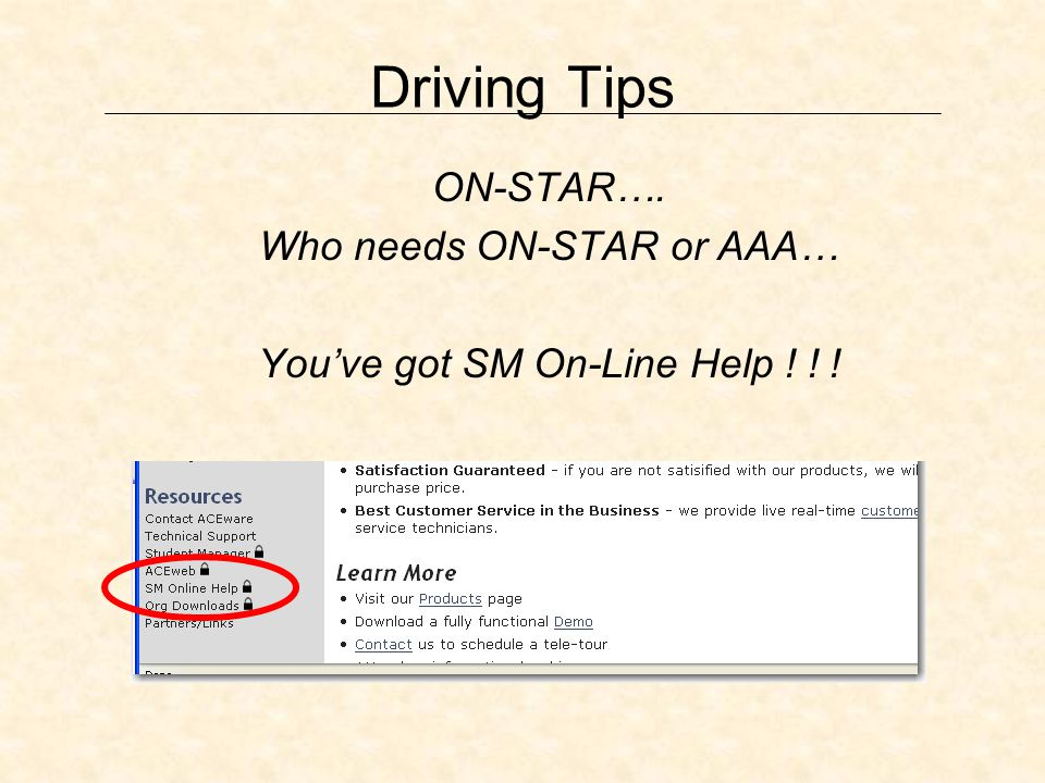 Driving Tips ON-STAR…. Who needs ON-STAR or AAA… Youve got SM On-Line Help ! ! !