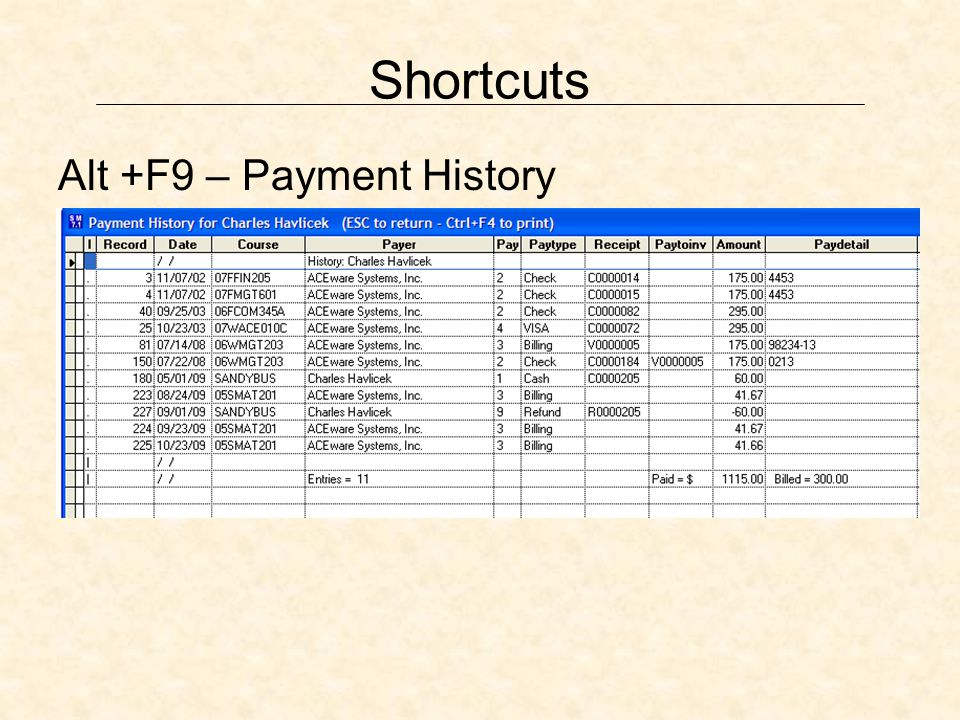 Shortcuts Alt +F9 – Payment History