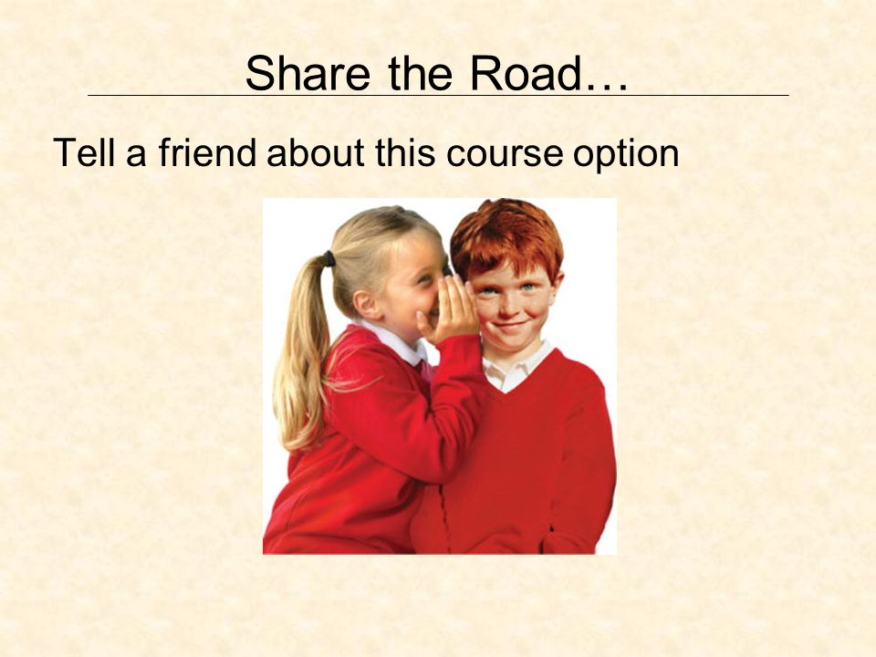 Share the Road… Tell a friend about this course option
