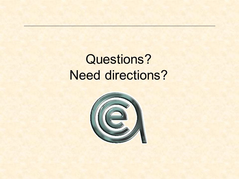 Questions Need directions