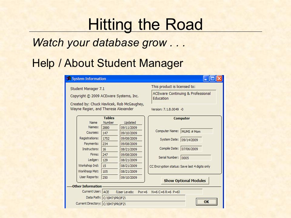 Hitting the Road Watch your database grow... Help / About Student Manager