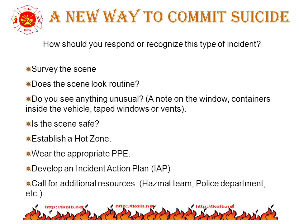 A new way to commit suicide How should you respond or recognize this type of incident.