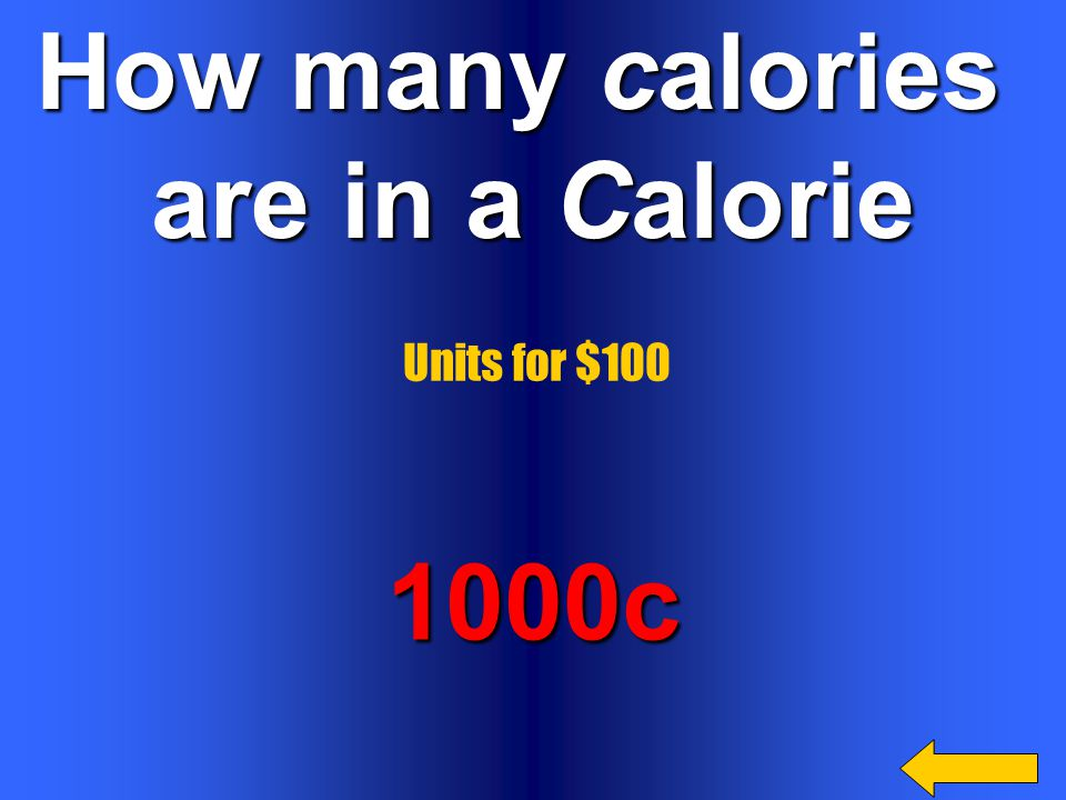 How many calories are in a Calorie 1000c Units for $100
