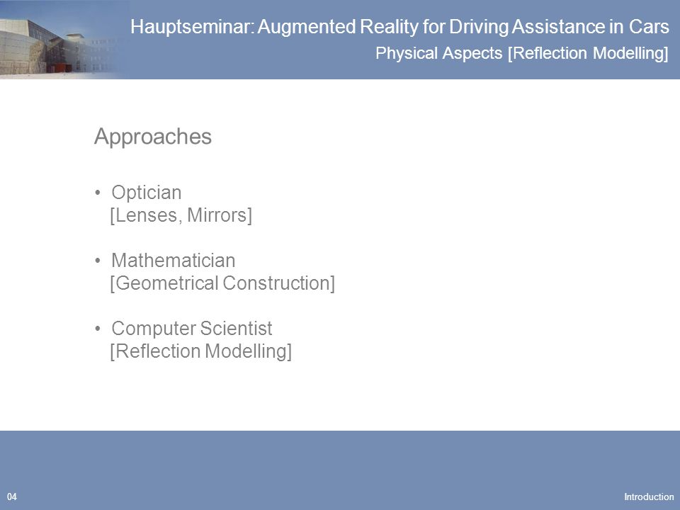 Physical Aspects [Reflection Modelling] Hauptseminar: Augmented Reality for Driving Assistance in Cars 25 The Human Eye Principles of Optics
