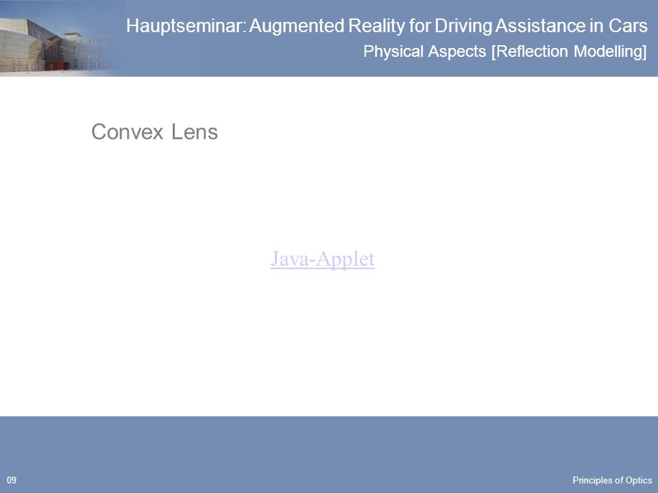 Physical Aspects [Reflection Modelling] Hauptseminar: Augmented Reality for Driving Assistance in Cars 50 Overview Introduction Principles of Optics Head-Up Display Reflection Modelling Conclusion Overview