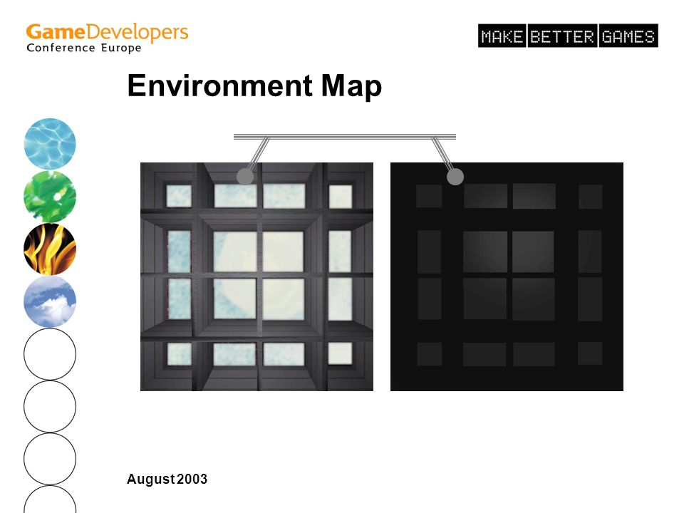 August 2003 Environment Map Top Cube Map Face RGB Top Face Scale in Alpha Channel Ceiling of car showroom