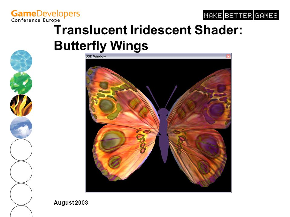 August 2003 Translucent Iridescent Shader: Butterfly Wings
