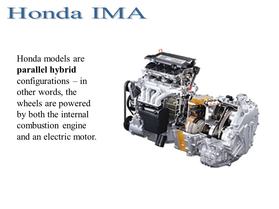 Honda models are parallel hybrid configurations – in other words, the wheels are powered by both the internal combustion engine and an electric motor.