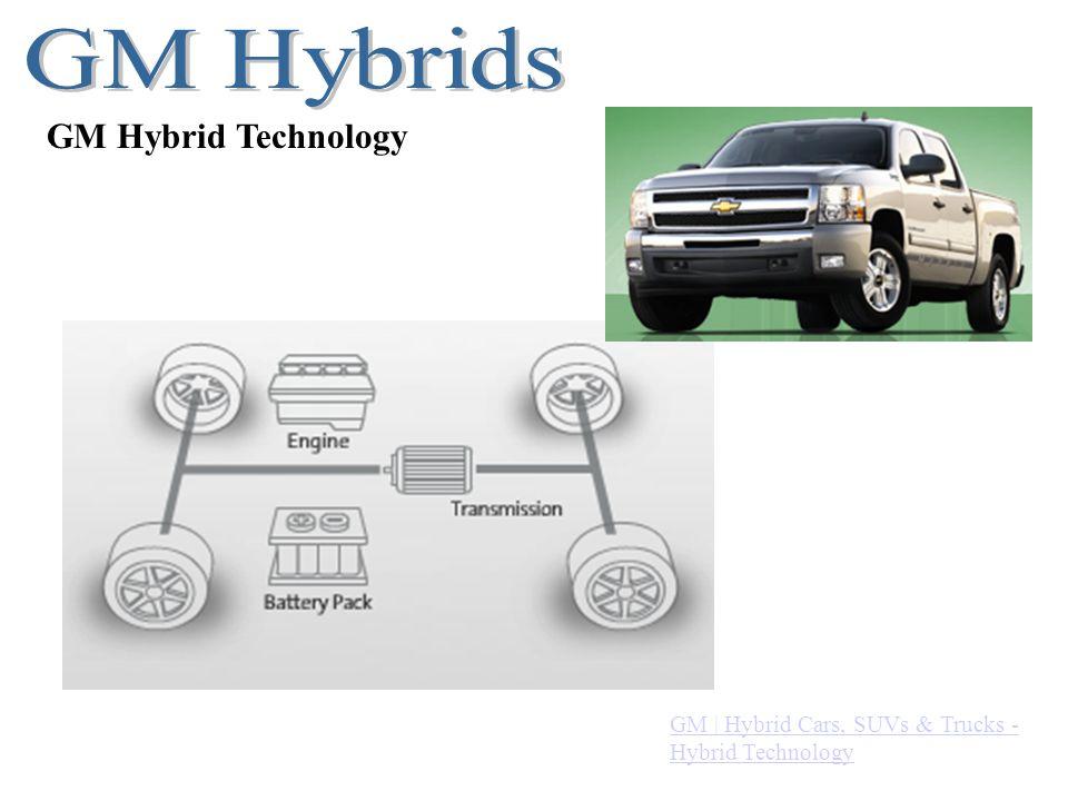 GM Hybrid Technology GM | Hybrid Cars, SUVs & Trucks - Hybrid Technology