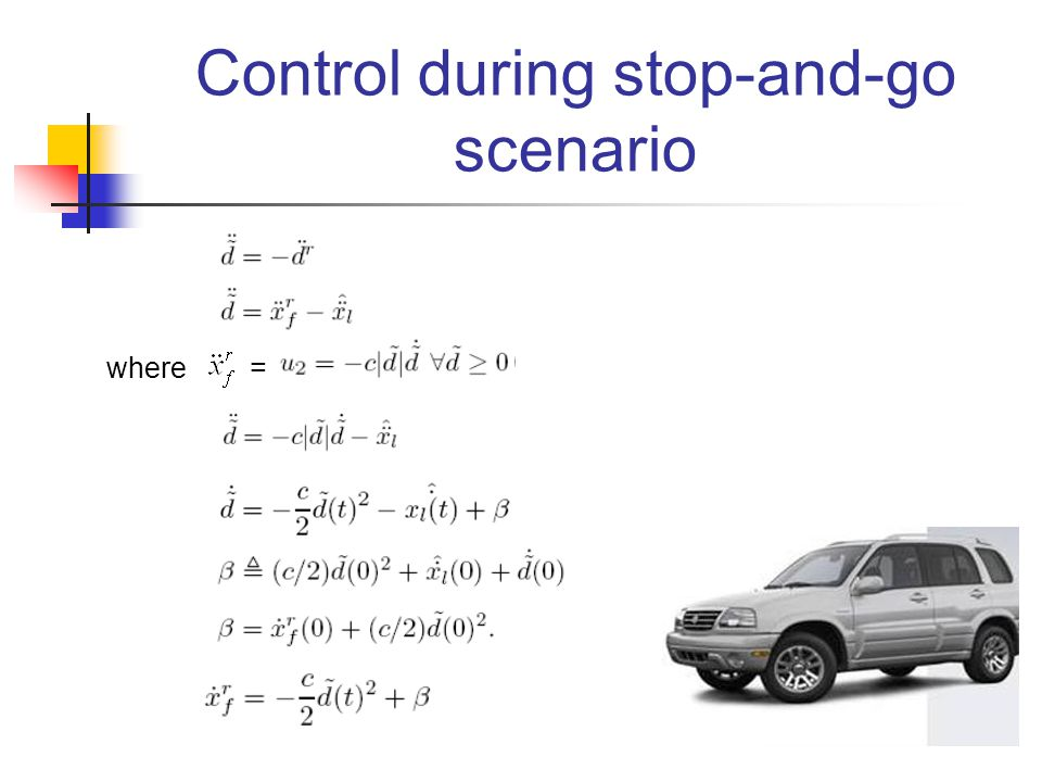 Control during stop-and-go scenario where =