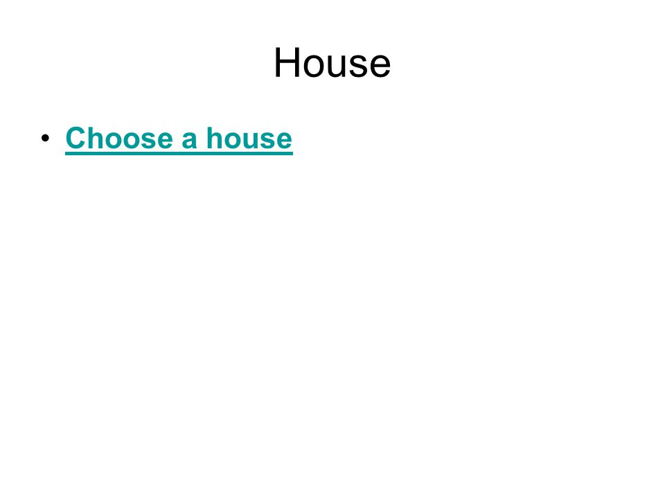 House Choose a house