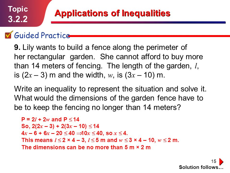 15 Topic 3.2.2 Guided Practice 9. Lily wants to build a fence along the perimeter of her rectangular garden. She cannot afford to buy more than 14 met
