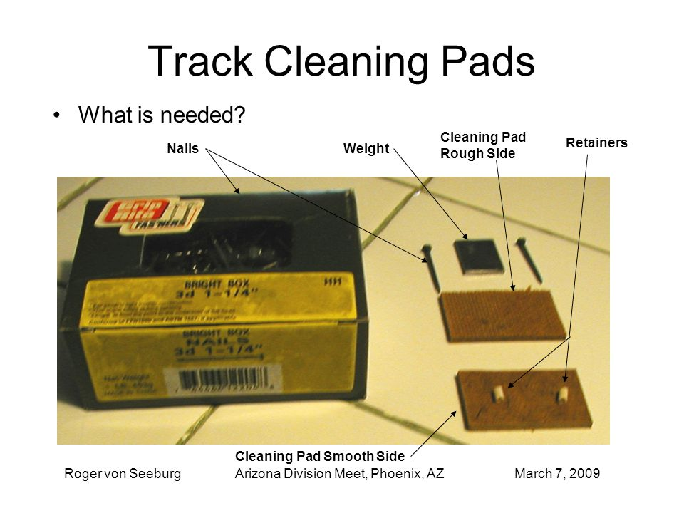 Track Cleaning Pads What is needed.