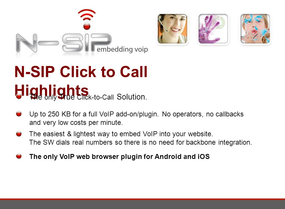 N-SIP Click to Call Highlights The only True Click-to-Call Solution.