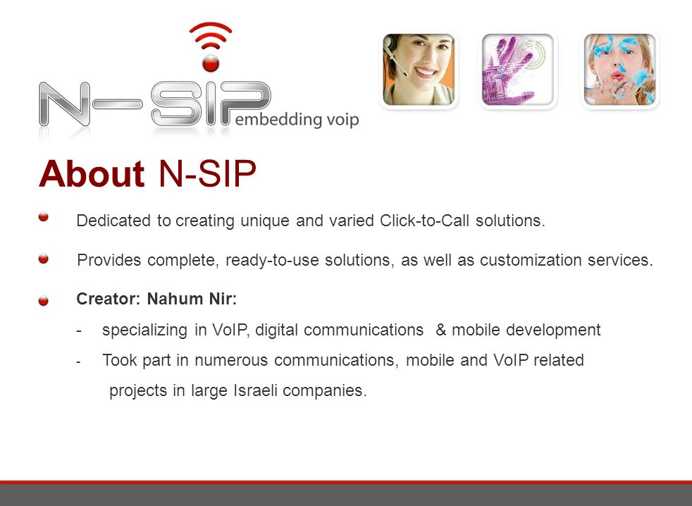 About N-SIP Dedicated to creating unique and varied Click-to-Call solutions.