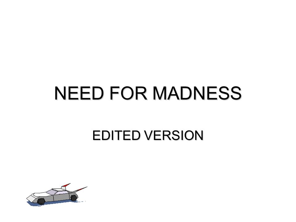 NEED FOR MADNESS EDITED VERSION