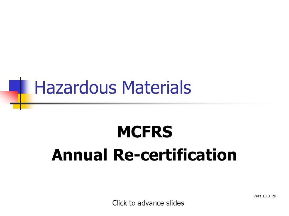 Sources Hildebrand, Noll, Yvorra, Hazardous Materials:Managing the Incident 3 rd.