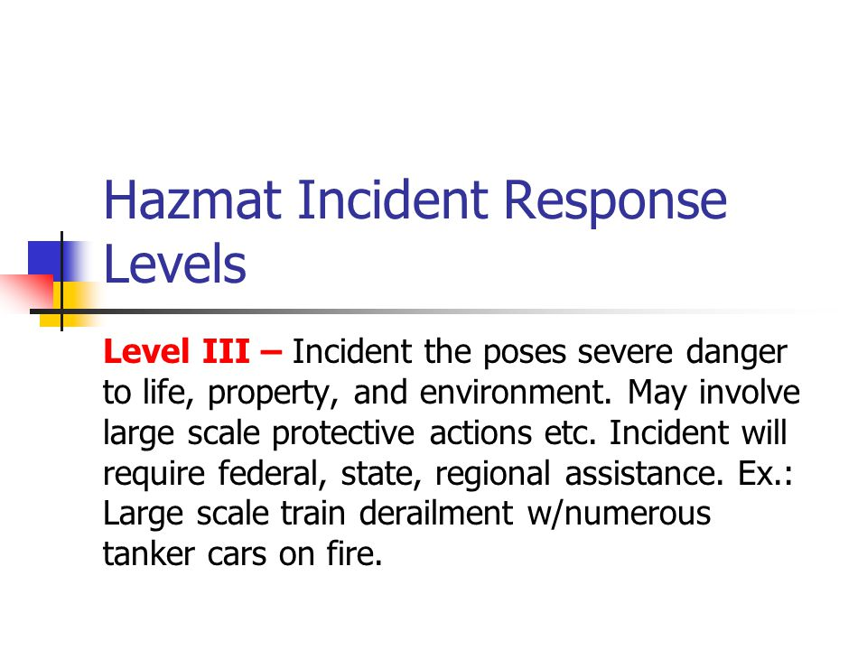 Standard Strategic Goals of Haz Mat Incidents Isolation Notification Identification Protection Spill control Leak control Fire control Recovery/termination