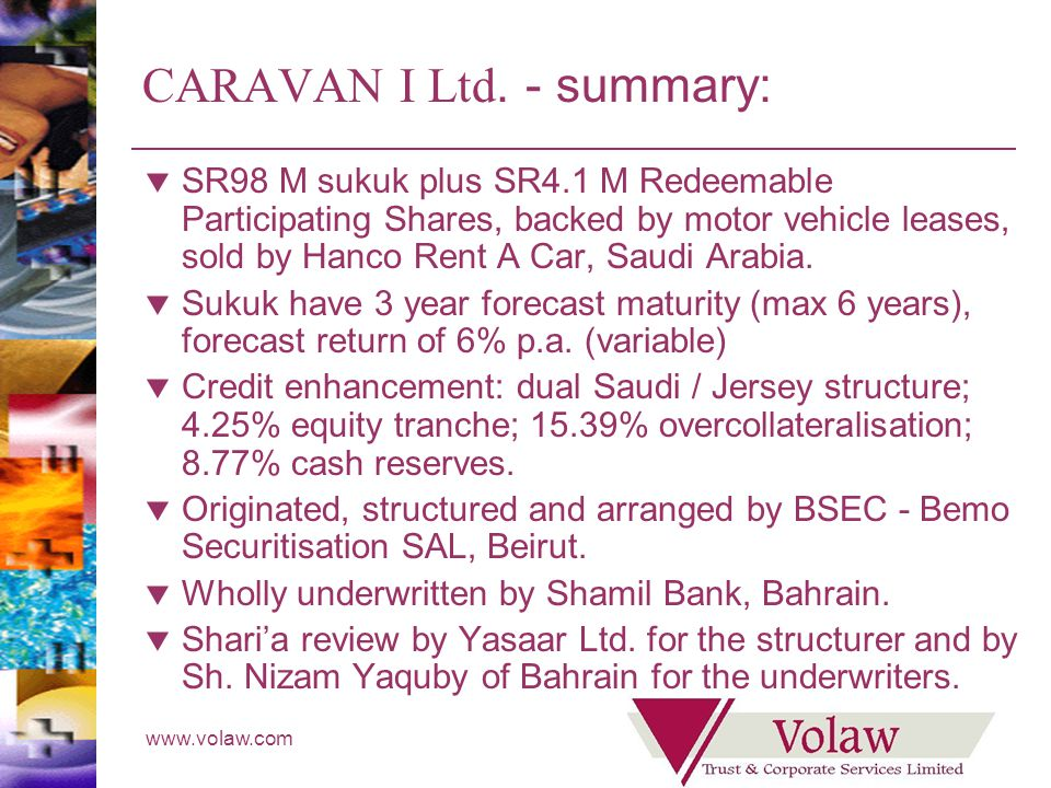 www.volaw.com CARAVAN I Ltd. - summary: SR98 M sukuk plus SR4.1 M Redeemable Participating Shares, backed by motor vehicle leases, sold by Hanco Rent