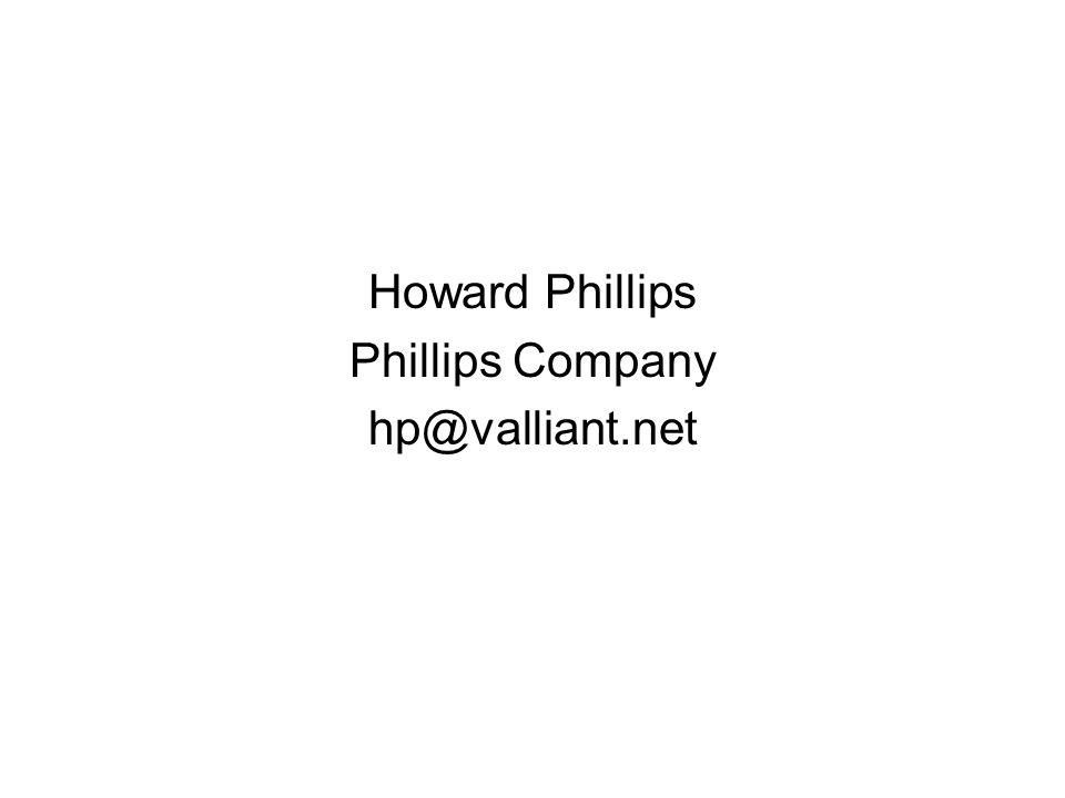 Howard Phillips Phillips Company hp@valliant.net