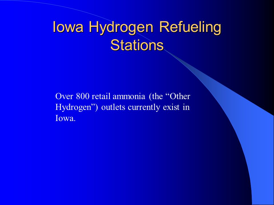 Iowa Hydrogen Refueling Stations Over 800 retail ammonia (the Other Hydrogen) outlets currently exist in Iowa.