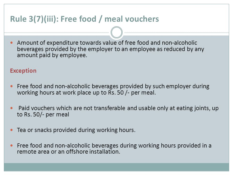 Rule 3(7)(iii): Free food / meal vouchers Amount of expenditure towards value of free food and non-alcoholic beverages provided by the employer to an