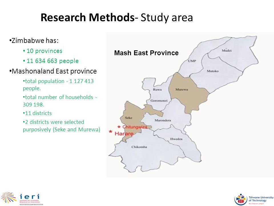 Research Methods- Study area Zimbabwe has: 10 provinces people Mashonaland East province total population people.