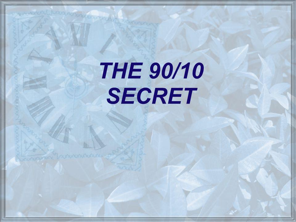 THE 90/10 SECRET