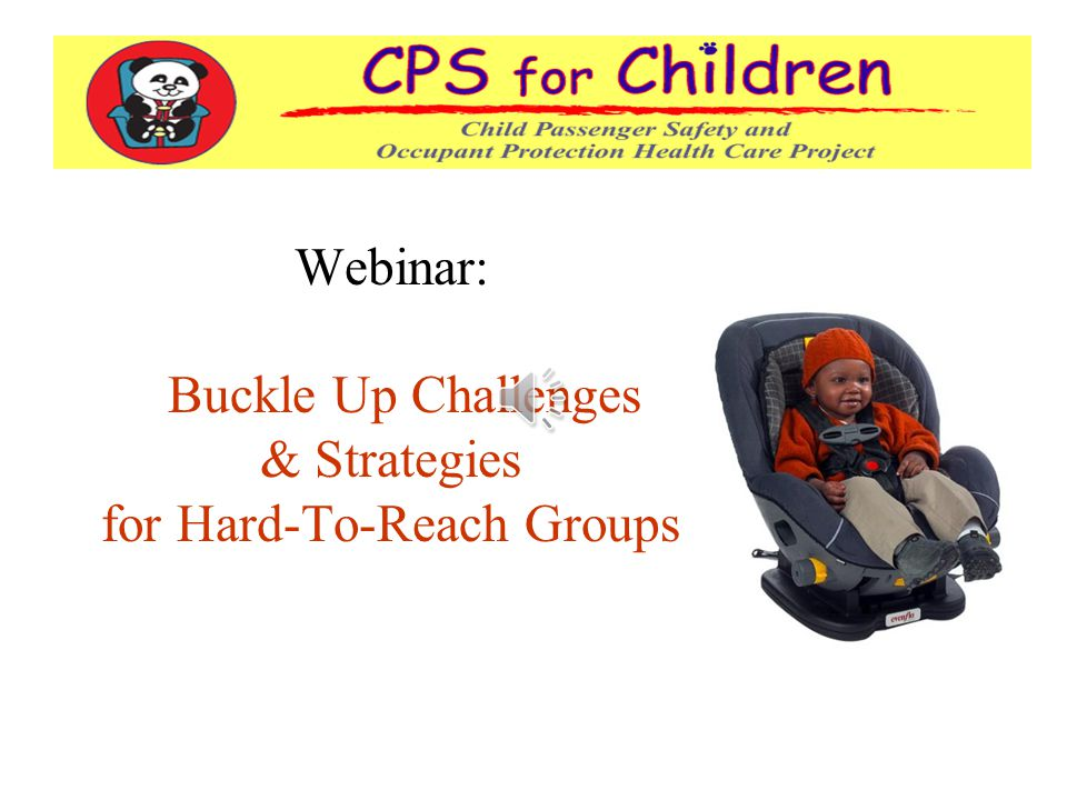 Webinar: Buckle Up Challenges & Strategies for Hard-To-Reach Groups