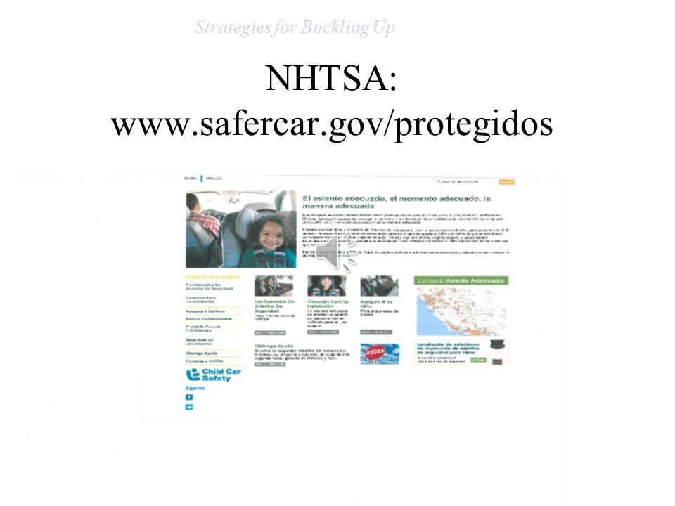 NHTSA: www.safercar.gov/protegidos Strategies for Buckling Up