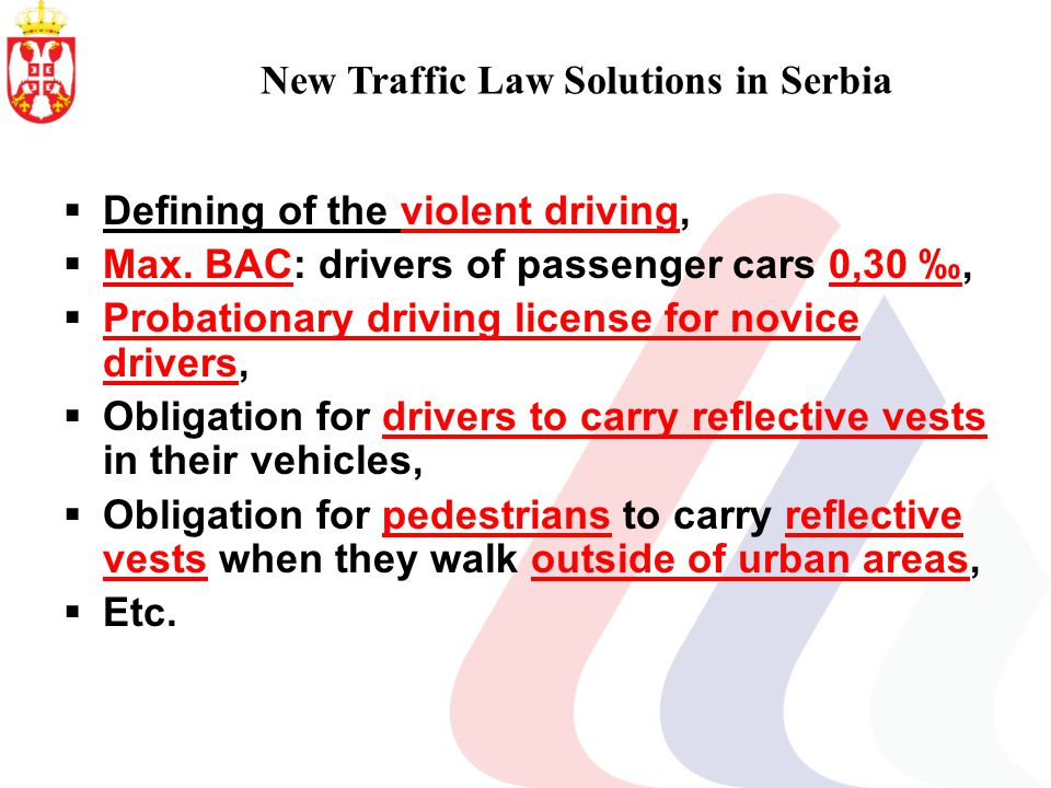 New Traffic Law Solutions in Serbia Defining of the violent driving, Max.