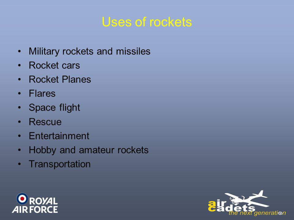 Uses of rockets Military rockets and missiles Rocket cars Rocket Planes Flares Space flight Rescue Entertainment Hobby and amateur rockets Transportat