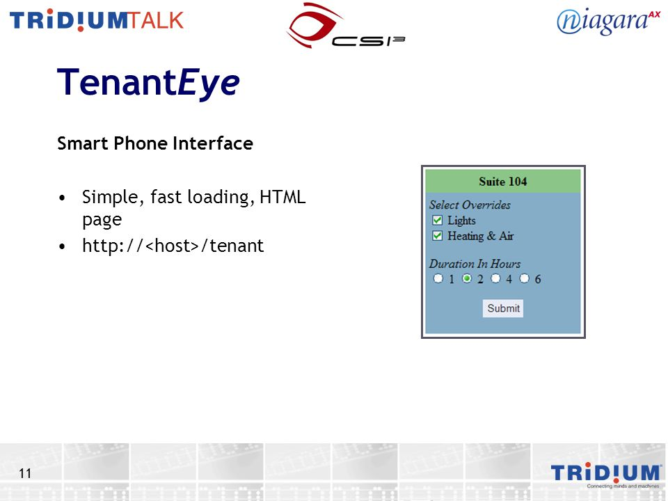 11 TenantEye Smart Phone Interface Simple, fast loading, HTML page http:// /tenant