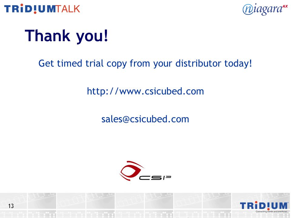 13 Thank you! Get timed trial copy from your distributor today! http://www.csicubed.com sales@csicubed.com