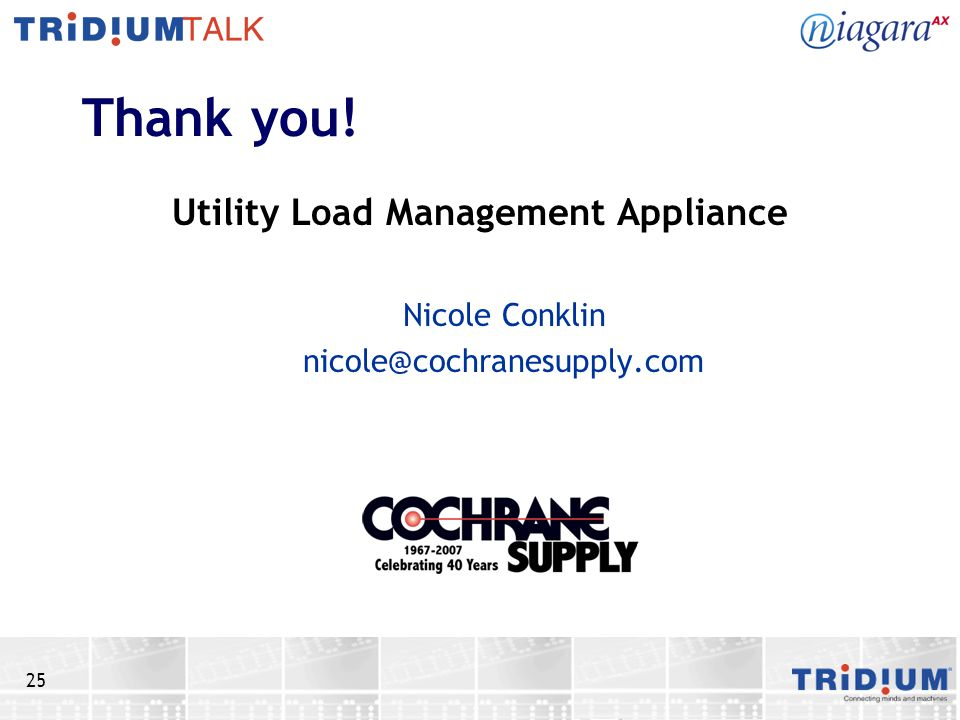 25 Thank you! Utility Load Management Appliance Nicole Conklin nicole@cochranesupply.com
