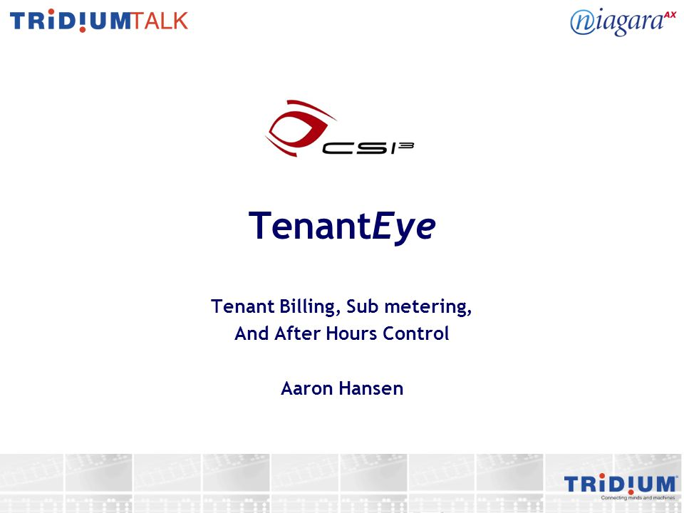 TenantEye Tenant Billing, Sub metering, And After Hours Control Aaron Hansen