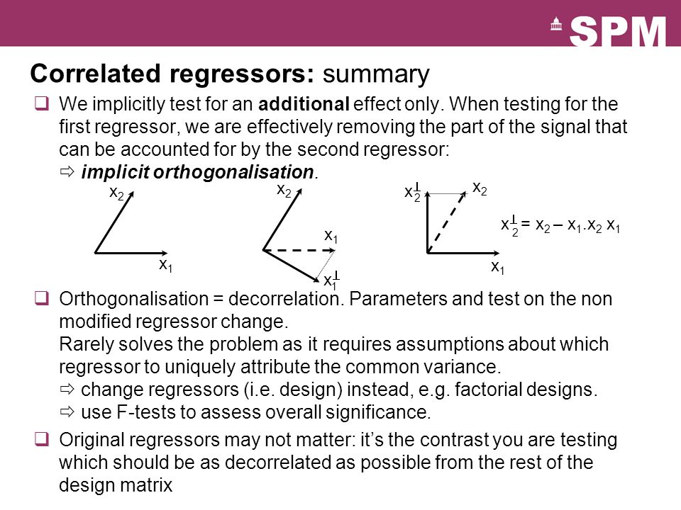 Correlated regressors: summary We implicitly test for an additional effect only.