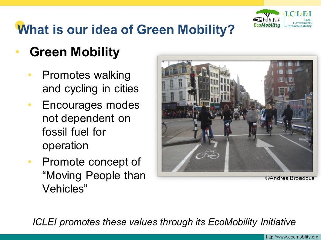 http://www.ecomobility.org What is our idea of Green Mobility.