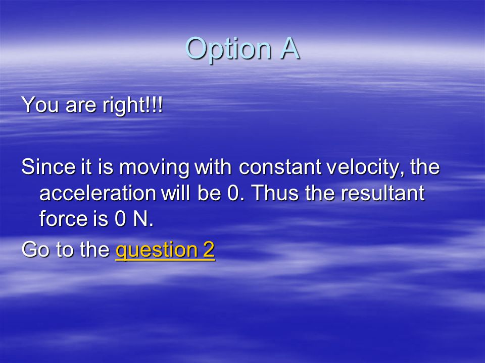 Question 1 The balloon of weight 500 N (mass 50 kg) moves downwards with a constant velocity of 2m/s.