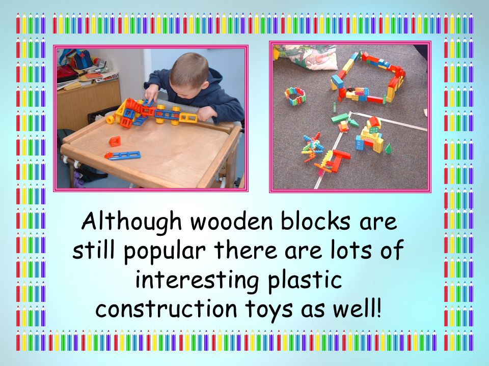 Although wooden blocks are still popular there are lots of interesting plastic construction toys as well!