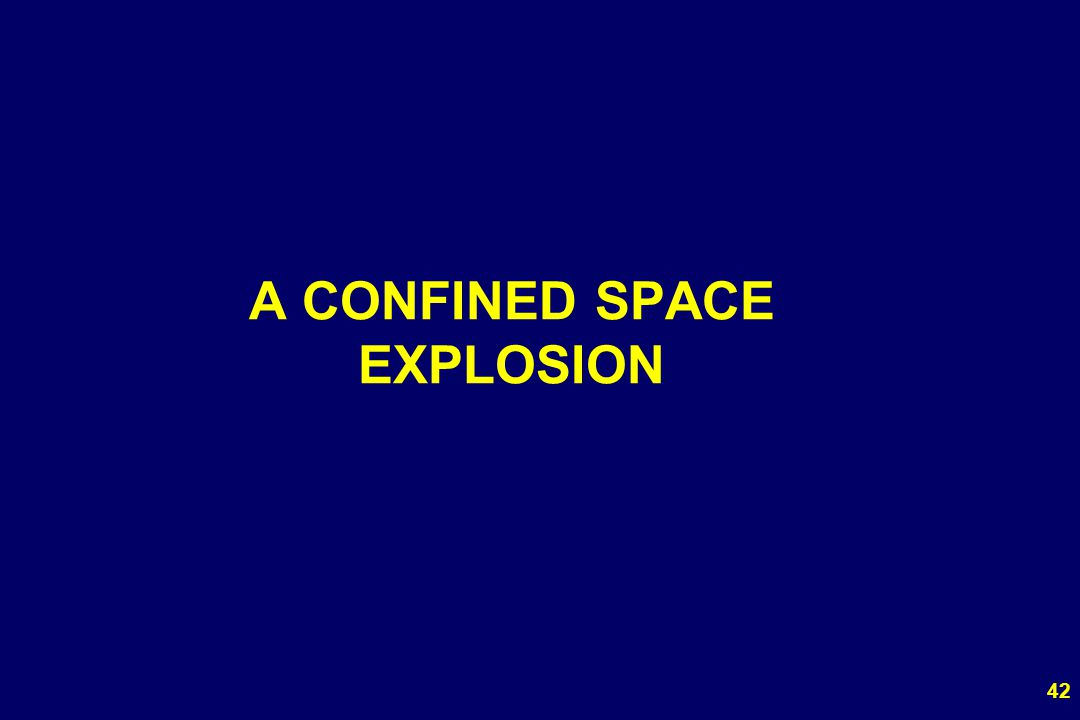 42 A CONFINED SPACE EXPLOSION