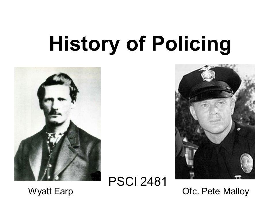 History of Policing PSCI 2481 Wyatt EarpOfc. Pete Malloy