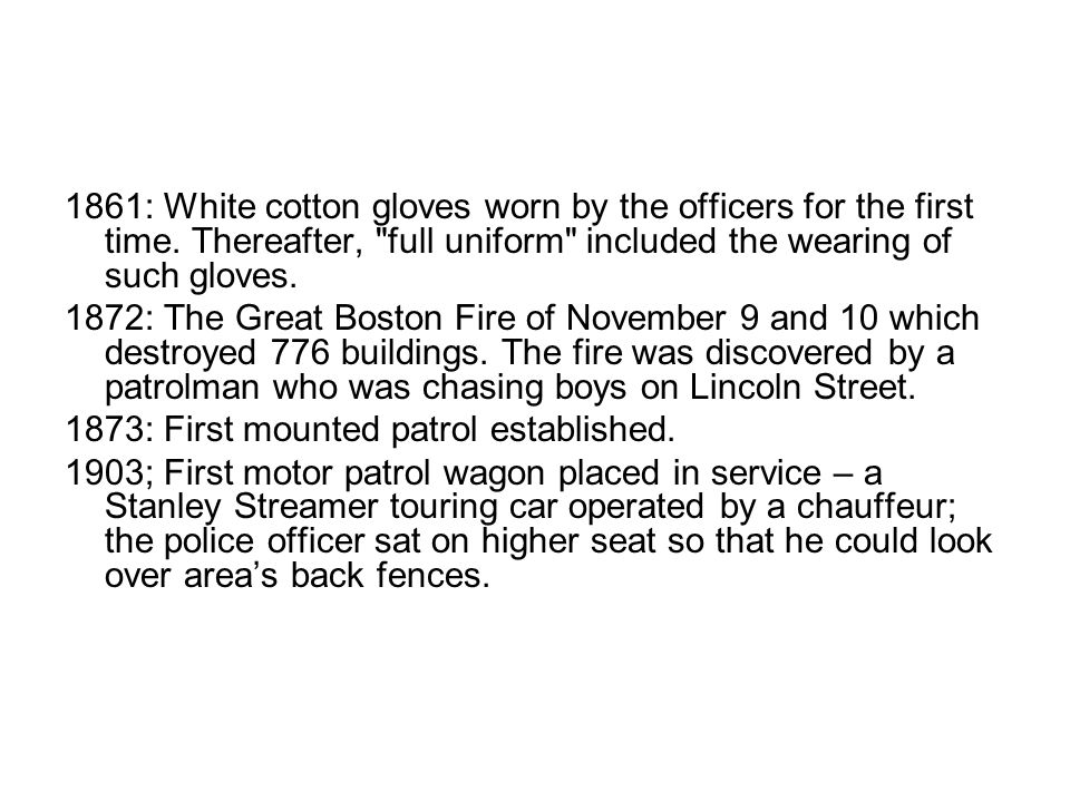 1861: White cotton gloves worn by the officers for the first time. Thereafter,