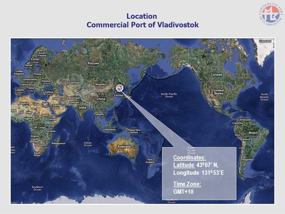 Location Commercial Port of Vladivostok Coordinates: Latitude 43 0 07 N, Longitude 131 0 53E Time Zone: GMT+10