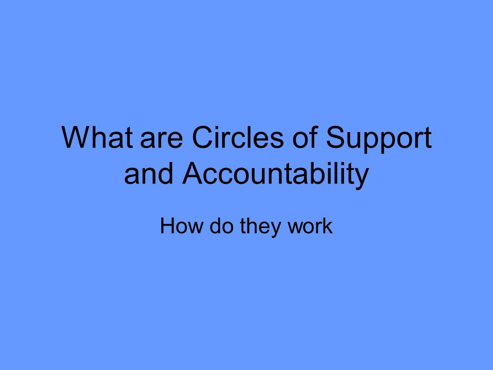 What are Circles of Support and Accountability How do they work