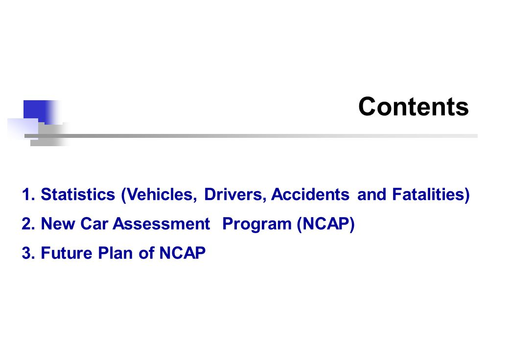 Contents 1. Statistics (Vehicles, Drivers, Accidents and Fatalities) 2.