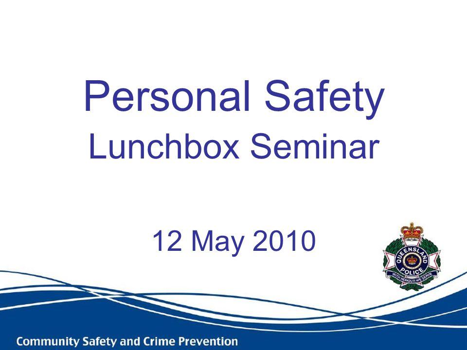 Personal Safety Lunchbox Seminar 12 May 2010