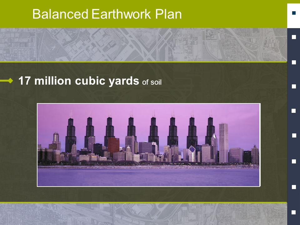 Balanced Earthwork Plan 17 million cubic yards of soil