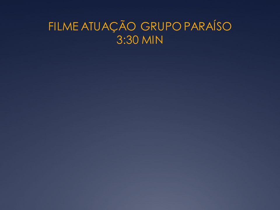 FILME ATUAÇÃO GRUPO PARAÍSO 3:30 MIN